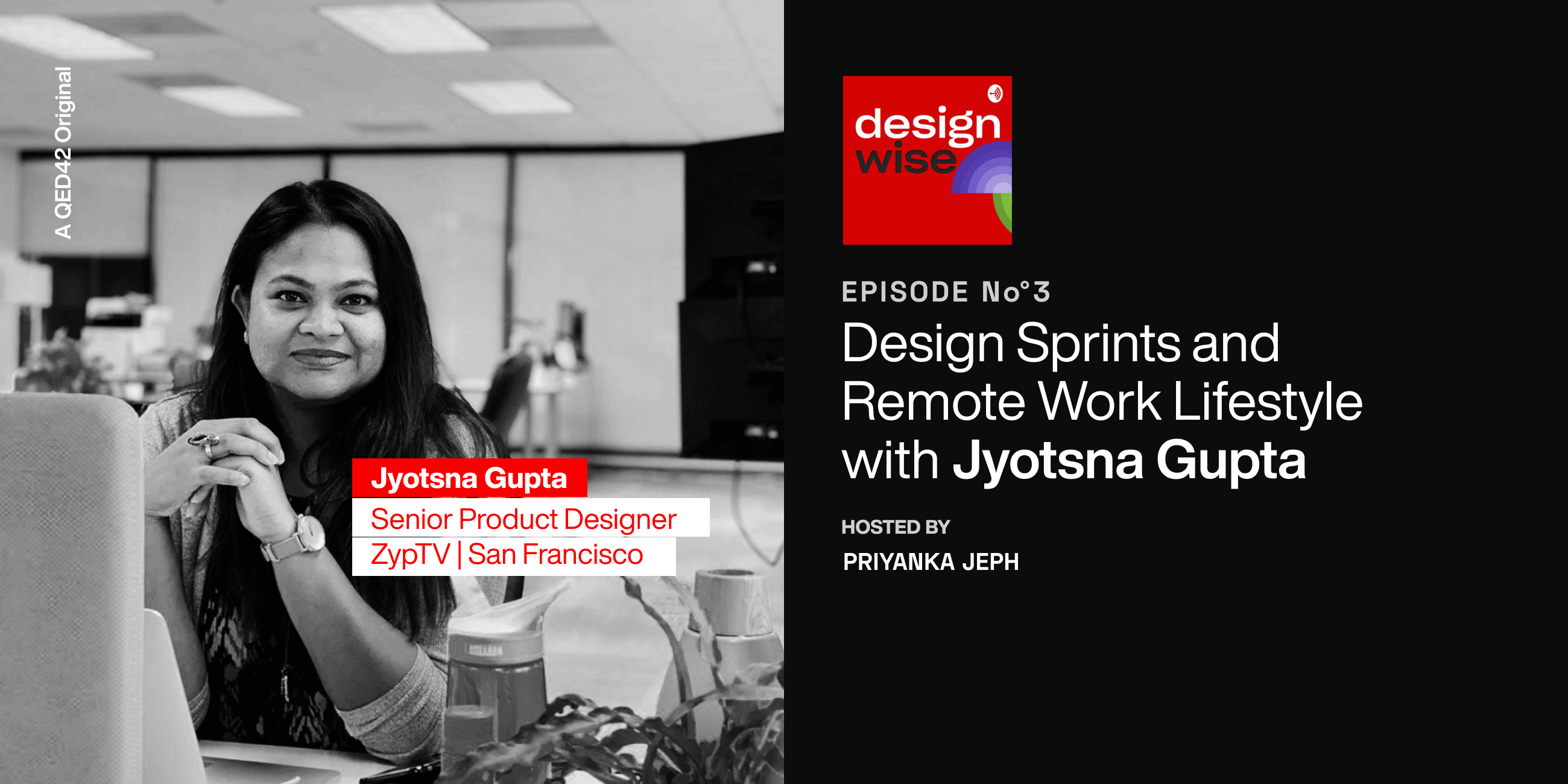 Design Sprints and Remote Work Lifestyle with Jyotsna Gupta & Priyanka Jeph