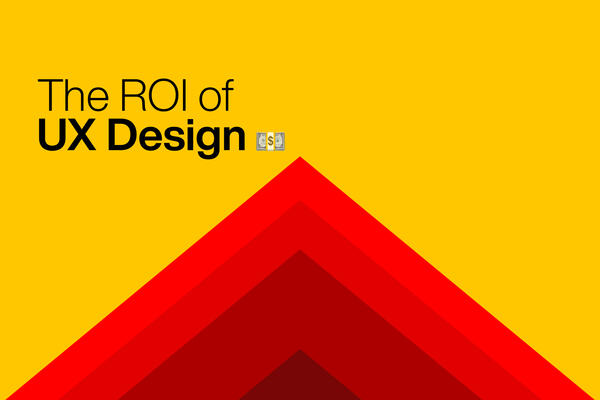 The ROI of UX Design